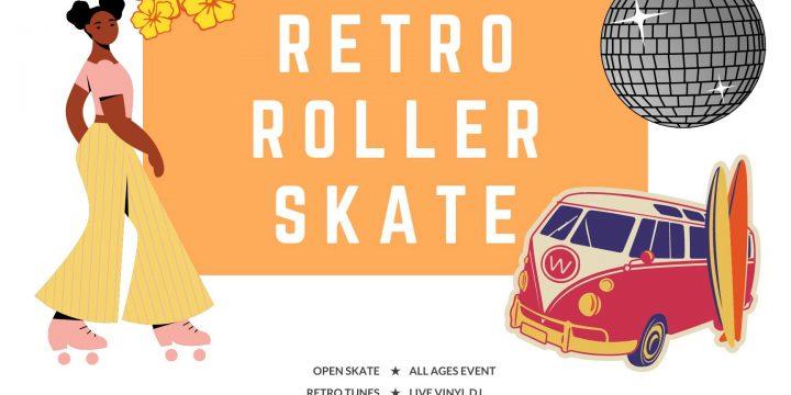 Retro Roller Skate August 21, 2021!